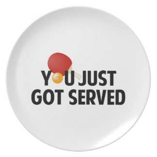You Just Got Served Plate