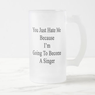 You Just Hate Me Because I'm Going To Become A Sin Beer Mug