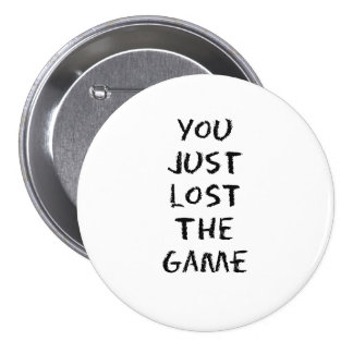 You Just Lost the Game 7.5 Cm Round Badge