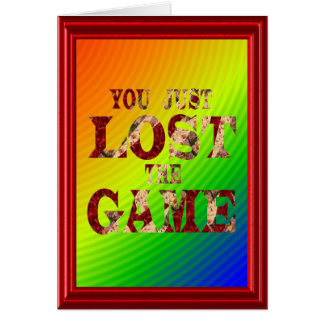 You just lost the game - Internet meme Card