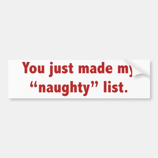 "You Just Made My ""Naughty"" List Bumper Sticker"