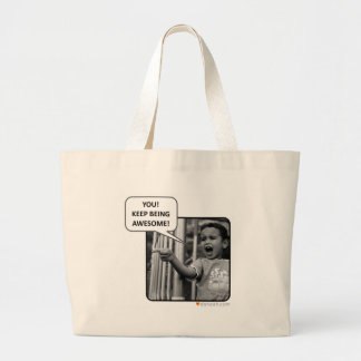 You!  Keep Being Awesome! Canvas Bag