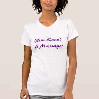 You KneadA Massage! T-Shirt