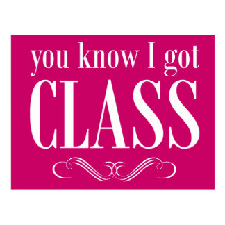 You Know I Got Class Postcard