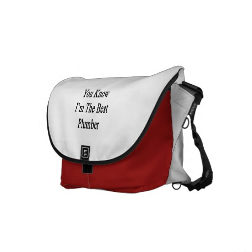 You Know I'm The Best Plumber Messenger Bags