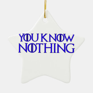 You Know Nothing In A Dark Blue Font Christmas Ornament