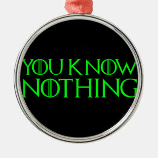 You Know Nothing In A Light Green Font Christmas Ornament