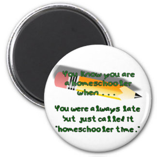 You know you are a homeschooler when fridge magnet