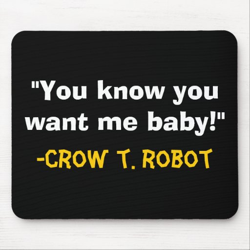 """""""You know you want me baby!"""" Mouse Pads"""