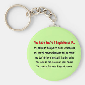 You Know You're A Psych Nurse IF... Basic Round Button Key Ring