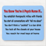 You Know You're A Psych Nurse IF... Mouse Mat