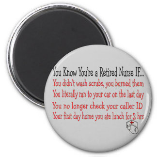 You know you're a RETIRED NURSE IF... Magnet
