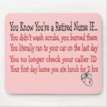 You know you're a RETIRED NURSE IF... Mouse Pad