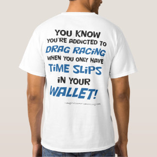You know you're addicted to drag racing T shirt