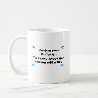 You know you're Scottish.... Mugs