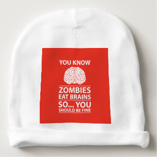 You Know - Zombies Eat Brains Joke Baby Beanie