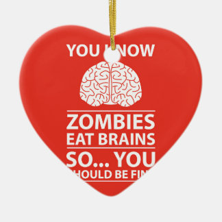You Know - Zombies Eat Brains Joke Christmas Ornament