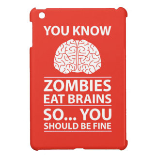 You Know - Zombies Eat Brains Joke iPad Mini Cover