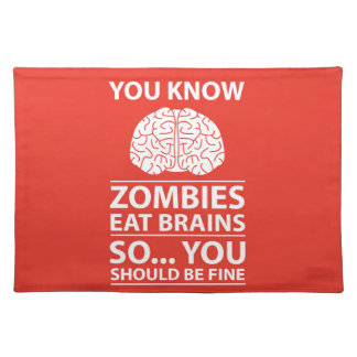 You Know - Zombies Eat Brains Joke Placemat