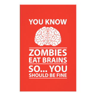 You Know - Zombies Eat Brains Joke Stationery