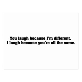 You Laugh Because I m Different I Laugh Because Y Post Card
