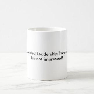 You Learned Leadership from Attilla?I'm not imp... Coffee Mug
