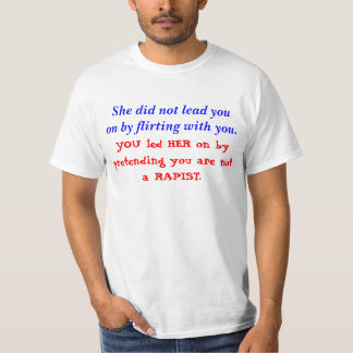 YOU Led HER On T-Shirt