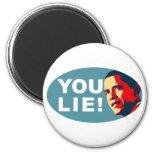 You Lie! Fridge Magnet