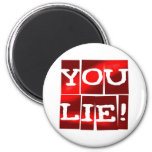 You Lie Fridge Magnet