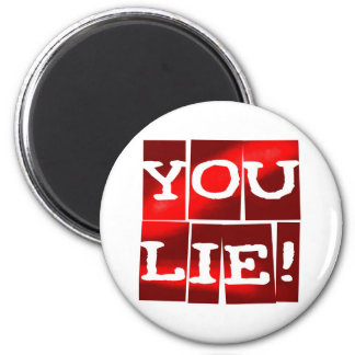 You Lie 6 Cm Round Magnet