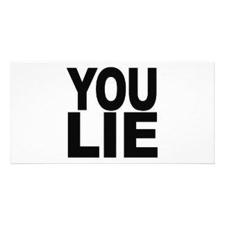 You Lie Photo Card