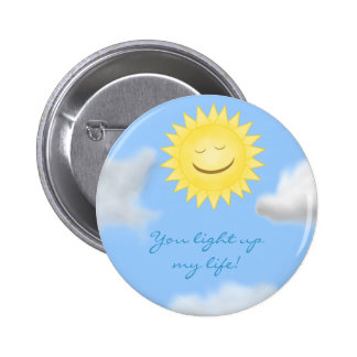 You light up my life Button