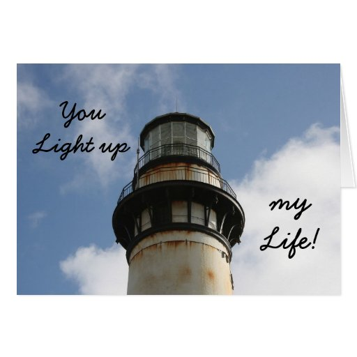 You Light up, my Life! Greeting Card