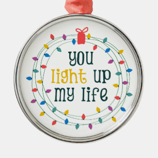 You Light Up My Life Silver-Colored Round Decoration