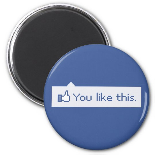 You Like This Funny Facebook 6 Cm Round Magnet