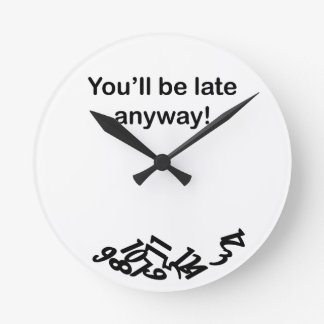 You ll be late anyway Clock