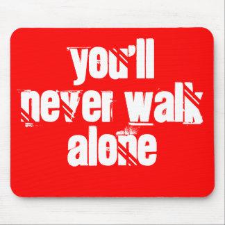 You ll Never Walk Alone Mousepad