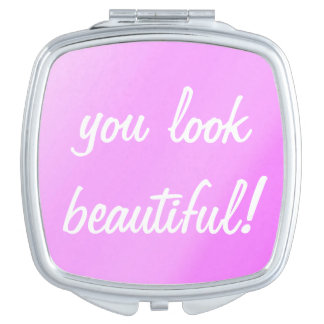 you look beautiful! compact mirror