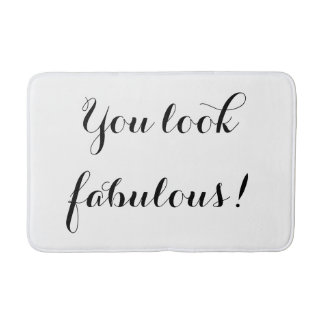 You Look Fabulous Bath Mat