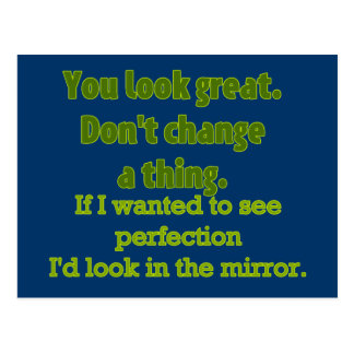 """""""You Look Great..."""" Postcard"""