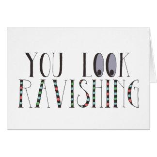 You Look Ravishing Card