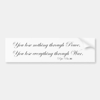 You lose nothing through Peace Bumper Sticker