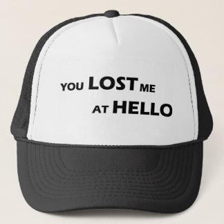 You Lost Me At Hello Trucker Hat