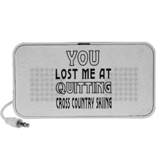 You Lost Me At Quitting Cross Country Skiing. iPhone Speakers