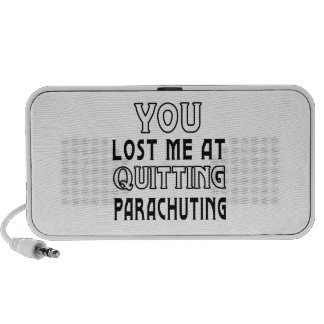 You Lost Me At Quitting Parachuting Travelling Speakers