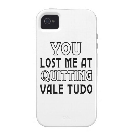 You Lost Me At Quitting Vale tudo Martial Arts Vibe iPhone 4 Covers