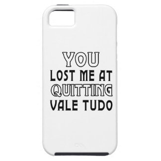 You Lost Me At Quitting Vale tudo Martial Arts iPhone 5 Cover