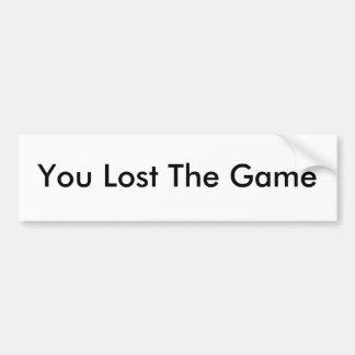 You Lost The Game Bumper Sticker