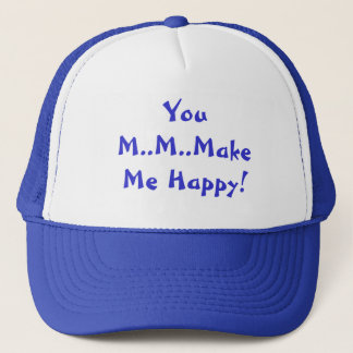 You M..M..Make Me Happy Hat
