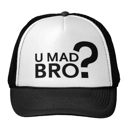 YOU MAD BRO? TRUCKER HATS